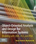 Object-Oriented Analysis and Design for Information Systems ebook by Raul Sidnei Wazlawick