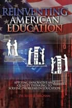 REINVENTING AMERICAN EDUCATION ebook by DR. RUDY A. MAGNAN