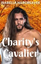 Charity's Cavalier - Divided Isles series ebook by Isabella Hargreaves