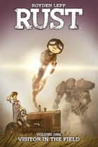 Rust Vol. 1 ebook by Royden Lepp