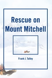 Rescue on Mount Mitchell ebook by Frank J. Talley