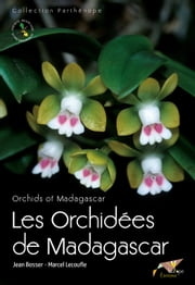 Les Orchidées de Madagascar - Orchids of Madagascar ebook by Kobo.Web.Store.Products.Fields.ContributorFieldViewModel