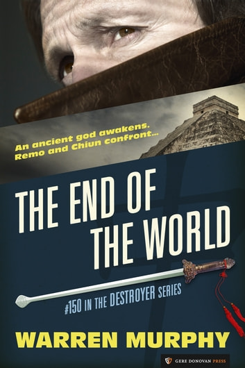 The End of the World - The Destroyer #150 ebook by Warren Murphy