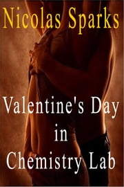 Valentine's Day in Chemistry Lab ebook by Nicolas Sparks