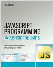 JavaScript Programming - Pushing the Limits ebook by Jon Raasch