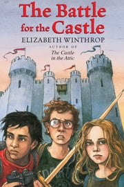 The Battle for the Castle ebook by Elizabeth Winthrop,Trina Schart Hyman