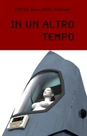 In Un Altro Tempo ebook by Pietro Ballerini Puviani
