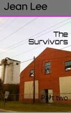The Survivors Part Two The Anomaly Series ebook by Jean Lee