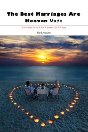 The Best Marriages Are Heaven Made ebook by B.Mcclure