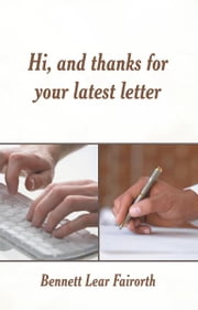 Hi, and thanks for your latest letter ebook by Bennett Lear Fairorth