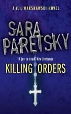 Killing Orders - V.I. Warshawski 3 ebook by Sara Paretsky