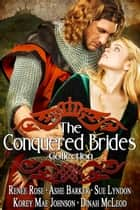 The Conquered Brides ebook by Renee Rose,Ashe Barker,Sue Lyndon