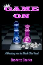 Game On ebook by Shonette Charles