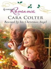 Rescued by His Christmas Angel ebook by Cara Colter