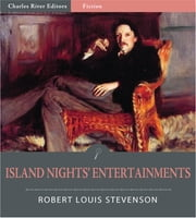 Island Nights' Entertainments (Illustrated Edition) ebook by Robert Louis Stevenson