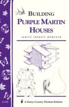 Building Purple Martin Houses ebook by Janice Therese Mancuso