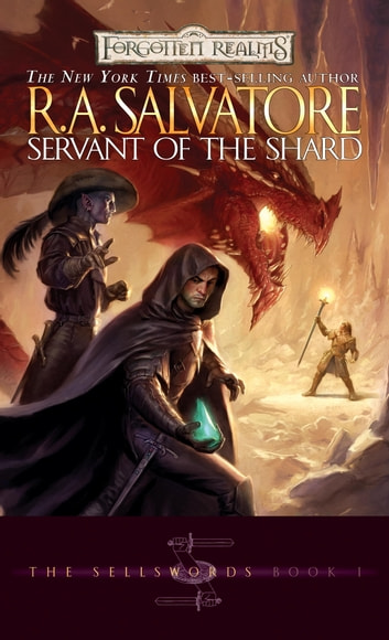The Servant of the Shard - The Sellswords, Book I ebook by R.A. Salvatore
