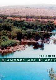 Diamonds are Deadly ebook by Ted Smith