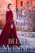 A Love Divided ebook by Belle McInnes