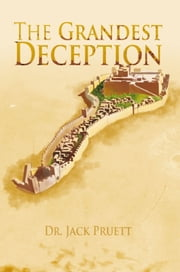 The Grandest Deception ebook by Dr. Jack Pruett