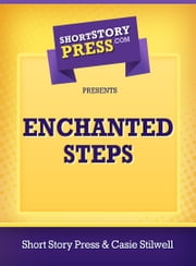 Enchanted Steps ebook by Short Story Press