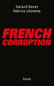 French corruption eBook by Fabrice Lhomme, Gérard Davet