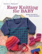 Easy Knitting for Baby - More Favorites from Grammy ebook by Doreen L. Marquart