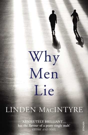 Why Men Lie ebook by Linden MacIntyre