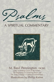 Psalms - A Spiritual Commentary ebook by M. Basil Pennington, OCSO,Phillip Ratner