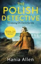 The Polish Detective ebook by Hania Allen