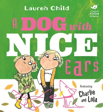 A Dog With Nice Ears ebook by Lauren Child