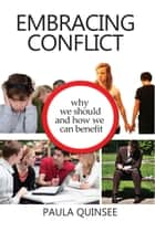 Embracing Conflict ebook by Paula Quinsee