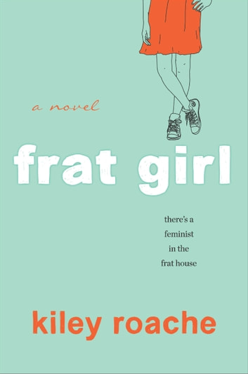 Frat Girl ebook by Kiley Roache