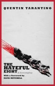 The Hateful Eight ebook by Quentin Tarantino