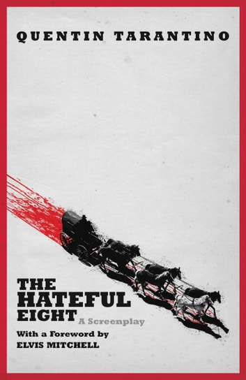 the hateful eight ebook by quentin tarantino 9781455537327