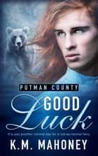 Good Luck ebook by KM Mahoney