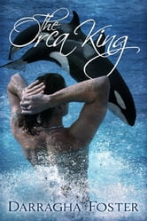 The Orca King ebook by Darragha Foster