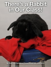 There's a Rabbit in Our Class! ebook by Linda Sacco