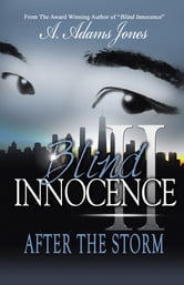 Blind INNOCENCE II - AFTER THE STORM ebook by A. Adams Jones