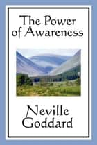 The Power Of Awareness - With linked Table of Contents ebook by Neville Goddard