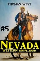 Nevada Western Doppelband #5 ebook by Thomas West