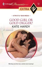 Good Girl or Gold-Digger? ebook by Kate Hardy