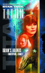 Star Trek: Titan #3: Orion's Hounds ebook by Christopher L. Bennett