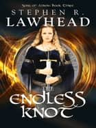 The Endless Knot ebook by Stephen R Lawhead