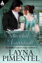 Scandal At Vauxhall ebook by Layna Pimentel