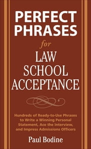 Perfect Phrases for Law School Acceptance ebook by Paul Bodine