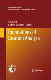 Foundations of Location Analysis ebook by H. A. Eiselt,Vladimir Marianov