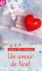 Un amour de Noël ebook by Janice Kay Johnson