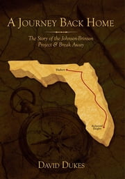 A Journey Back Home - The Story of the Johnson-Brinson Project & Break Away ebook by David Dukes