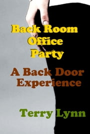 Back Room Office Party: A Back Door Experience ebook by Terry Lynn
